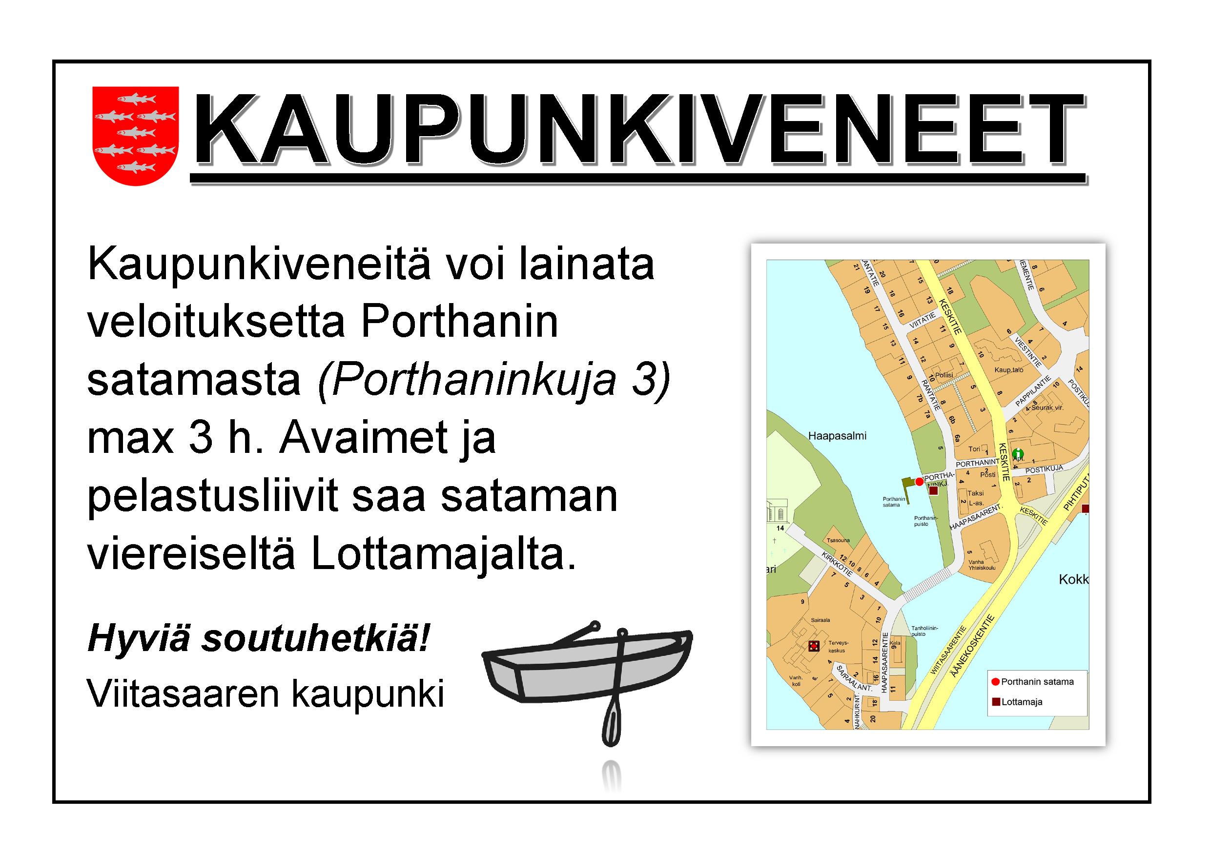 Ilmoitus. Kaupunkiveneitä voi lainata veloituksetta Porthanin satamasta osoitteesta Porthaninkuja 3, enintään kolmeksi tunniksi. Avaimet ja pelastusliivit saa sataman viereiseltä Lottamajalta. Hyviä soutuhetkiä tarjoaa Viitasaaren kaupunki.
